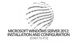 Microsoft 70-410 Installing and Configuring Windows Server 2012