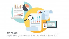 Microsoft 70-466 Implementing Data Models & Reports with SQL Server 2012